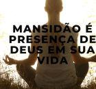 Mansidão é presença de Deus em sua vida