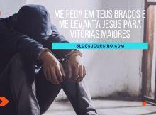 Me pega em teus braços e me levanta Jesus para vitórias maiores
