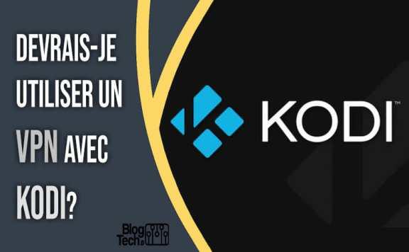 utiliser un VPN avec Kodi