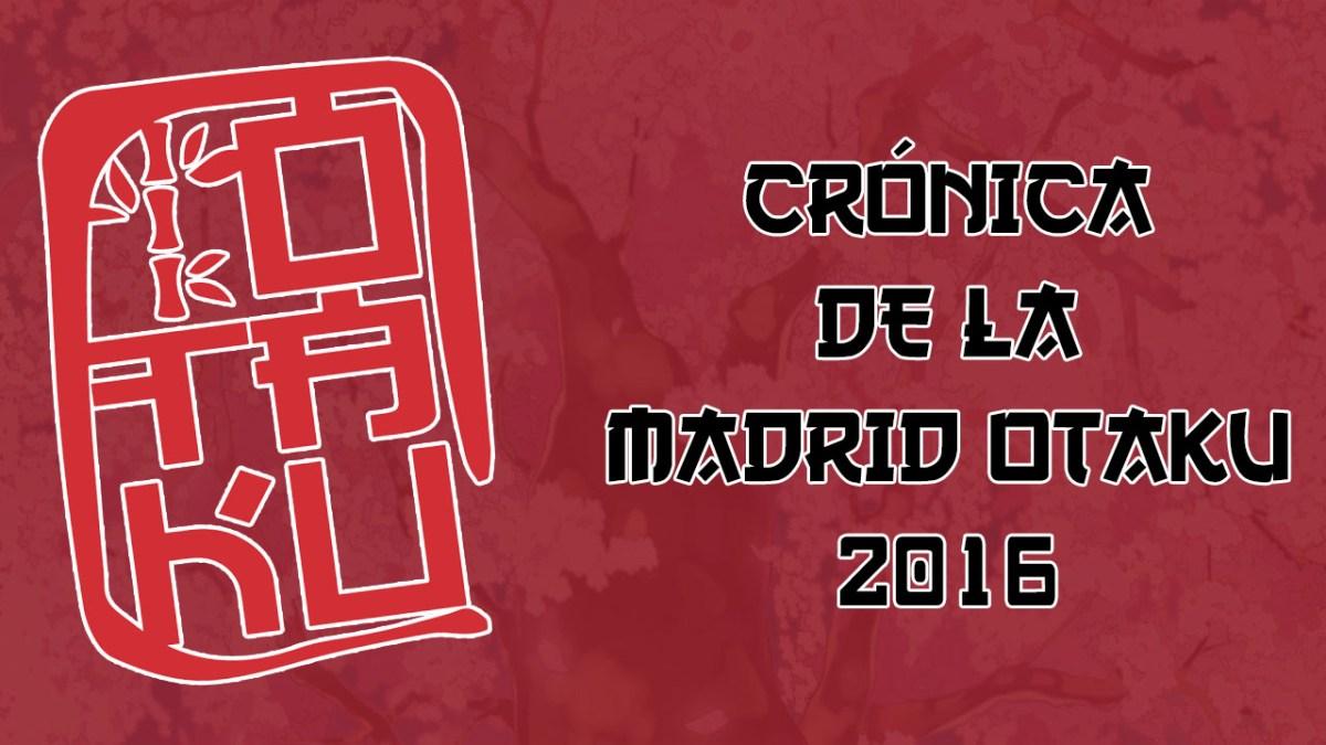 Crónica Madrid Otaku 2016 por Blogtendo
