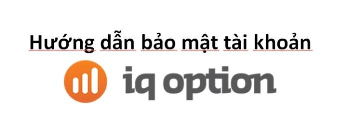 Hướng dẫn xác minh và bật bảo mật 2 lớp để bảo vệ tài khoản của bạn tại IQ Option