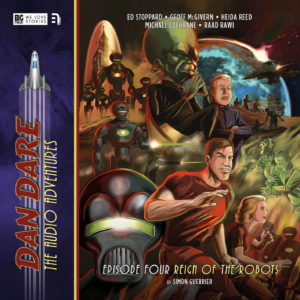 BIG FINISH - DAN DARE VOL 2 - Episode 4 - Reign of the Robots by Simon Guerrier
