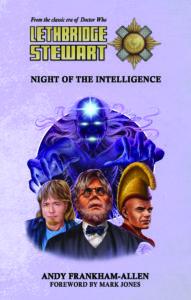 LETHBRIDGE-STEWART NIGHT OF THE INTELLIGENCE © CANDY JAR BOOKS