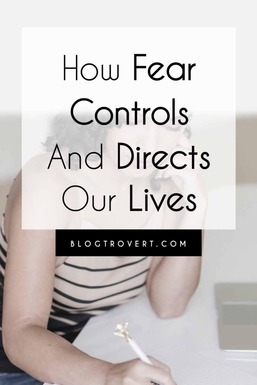 Fear controls us