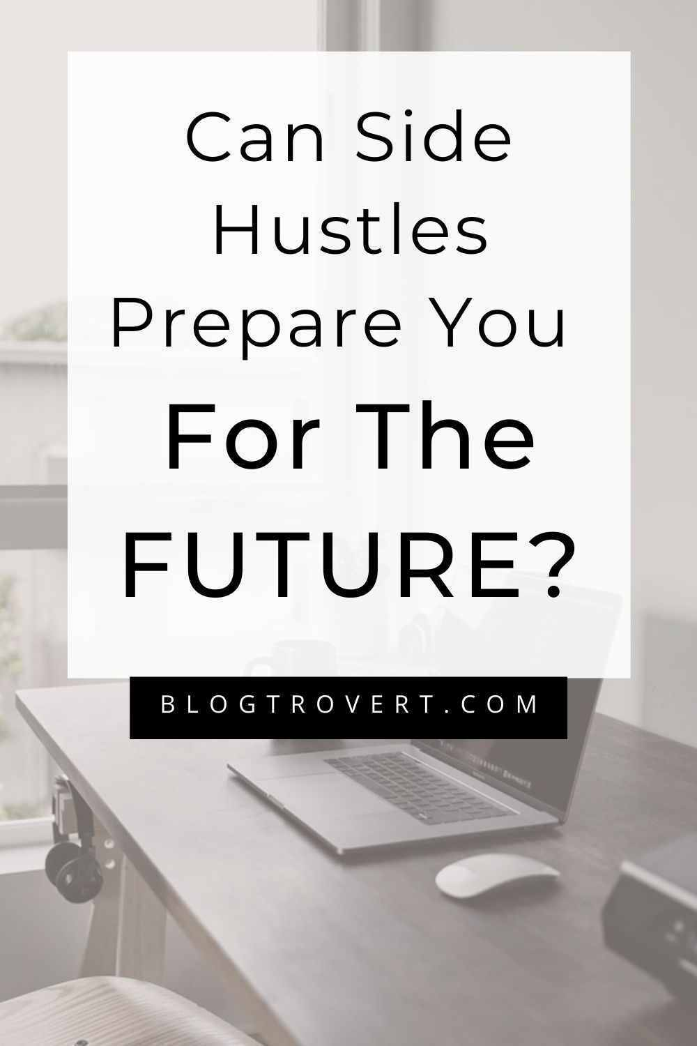 Find your future with side hustles