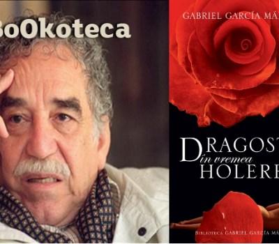 Gabriel García Márquez – Dragostea în vremea holerei