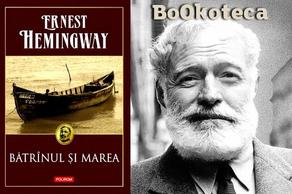 Ernest Hemingway – Bătrânul şi marea