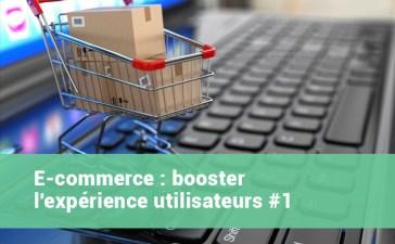 Améliorer l'expérience utilisateur de votre site marchand