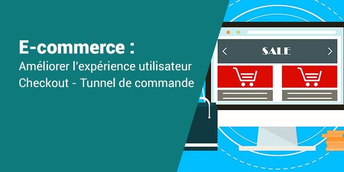 Expérience utilisateur : améliorer votre tunnel de commande