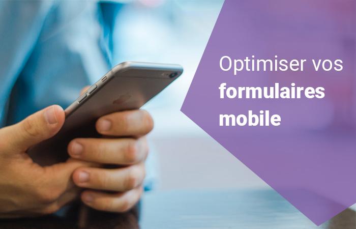 optimiser vos formulaire mobile - Optimiser vos formulaires pour les appareils mobiles