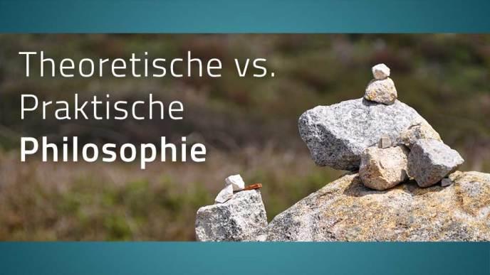 Ein Haufen Steine, dazu der Schriftzug: Theoretische vs. Praktische Philosophie