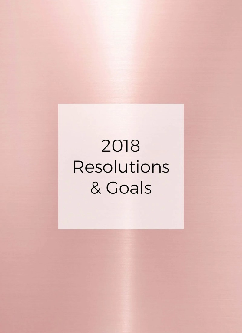 2018 resolutions & goals