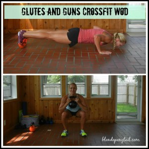 Glutes and Guns CrossFit WOD