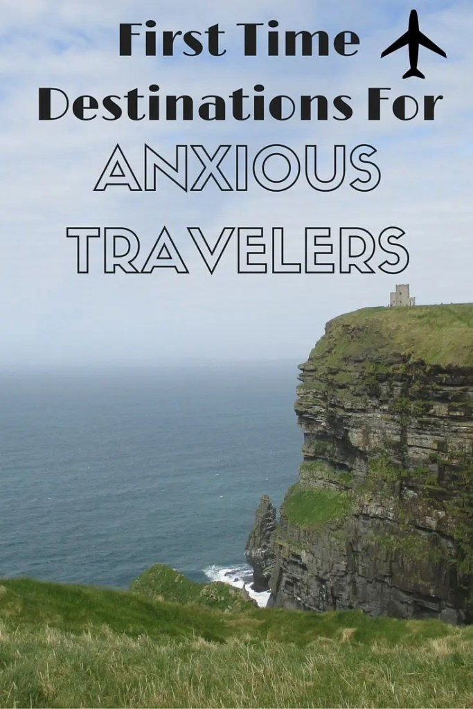 first time destinations for anxious travelers | overcoming travel anxiety