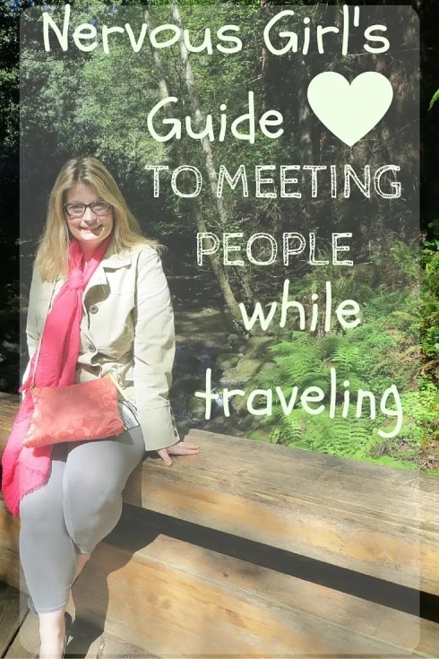 nervous girl's guide to meeting people while traveling