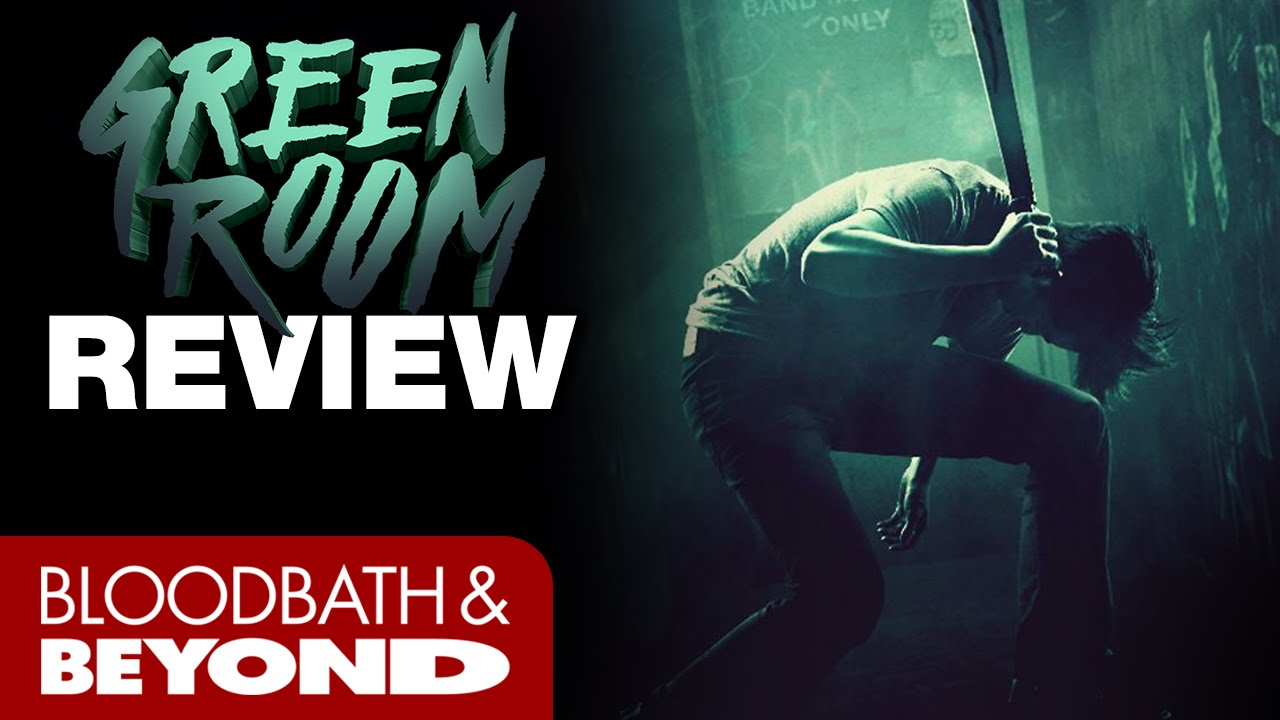 Green Room 2016  Horror Movie Review  Bloodbath and Beyond