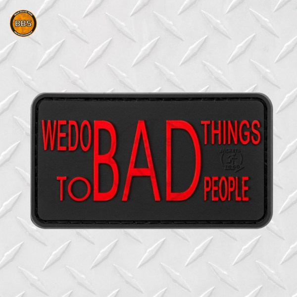 We Do bad things to bad pe
