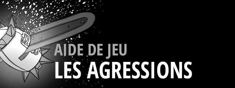 Les agressions