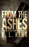 From the Ashes (Blood of Ages) by K.L. Kerr