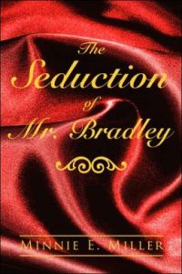 Seduction of Mr. Bradley features dark fantasy by Minnie E. Miller