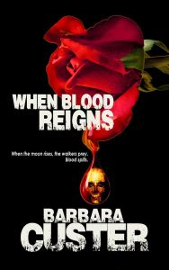 Barbara Custer included lots of zombies in When Blood Reigns.
