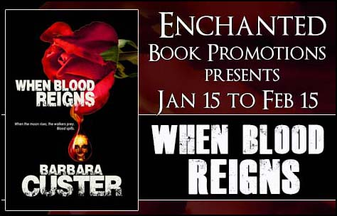 This banner features a blog tour pertaining to Barbara Custer's zombie fiction When Blood Reigns.