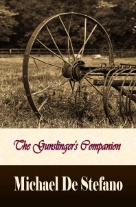 The Gunslinger's Companion by Michael De Stefano features historical fiction with its own brand of horror.