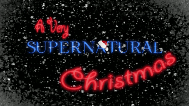 A very scary christmas 5 horrific holiday specials - Supernatural season 8 title card ...