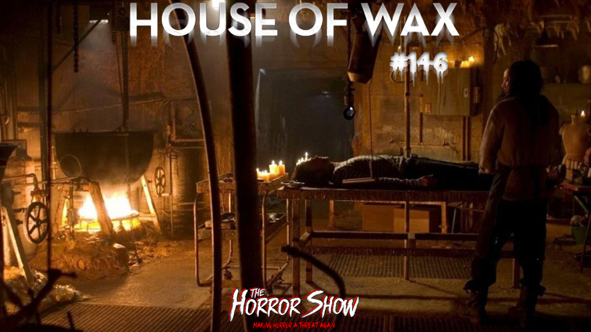 Podcasts The Horror Show 146 Holy Cow House Of Wax Is A Good Movie Bloody Disgusting