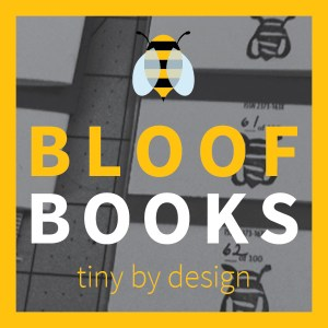 Bloof Books, tiny by design