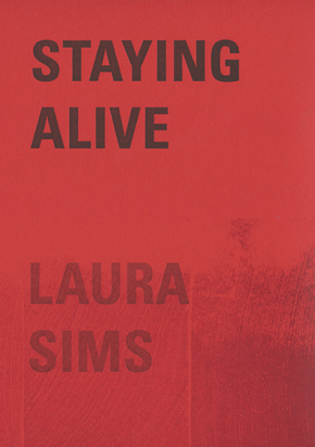 Staying Alive by Laura Sims