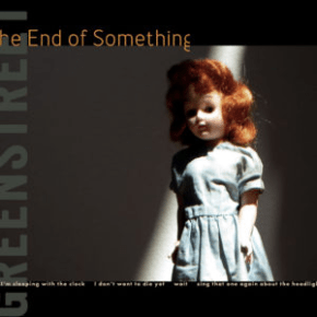 The End of Something by Kate Greenstreet