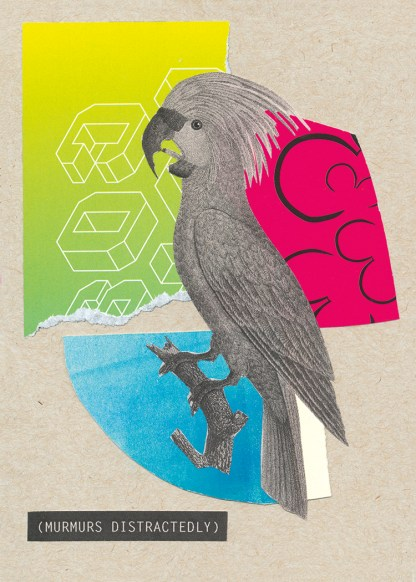 A grayscale cockatoo sits on a branch amid vivid torn papers in yellow-lime, hot pink, and aqua in this hand-cut collage on kraft brown stock. A closed-caption style title appears in the lower left: (MURMURS DISTRACTEDLY). Versions with white borders are giclée reproductions.