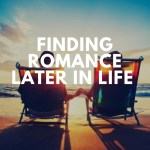 Finding Romance Later in Life