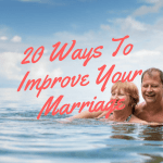 20 Ways to Improve Your Marriage