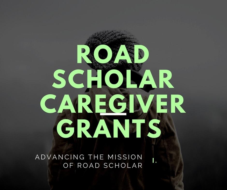 Road Scholar Caregiver Grants