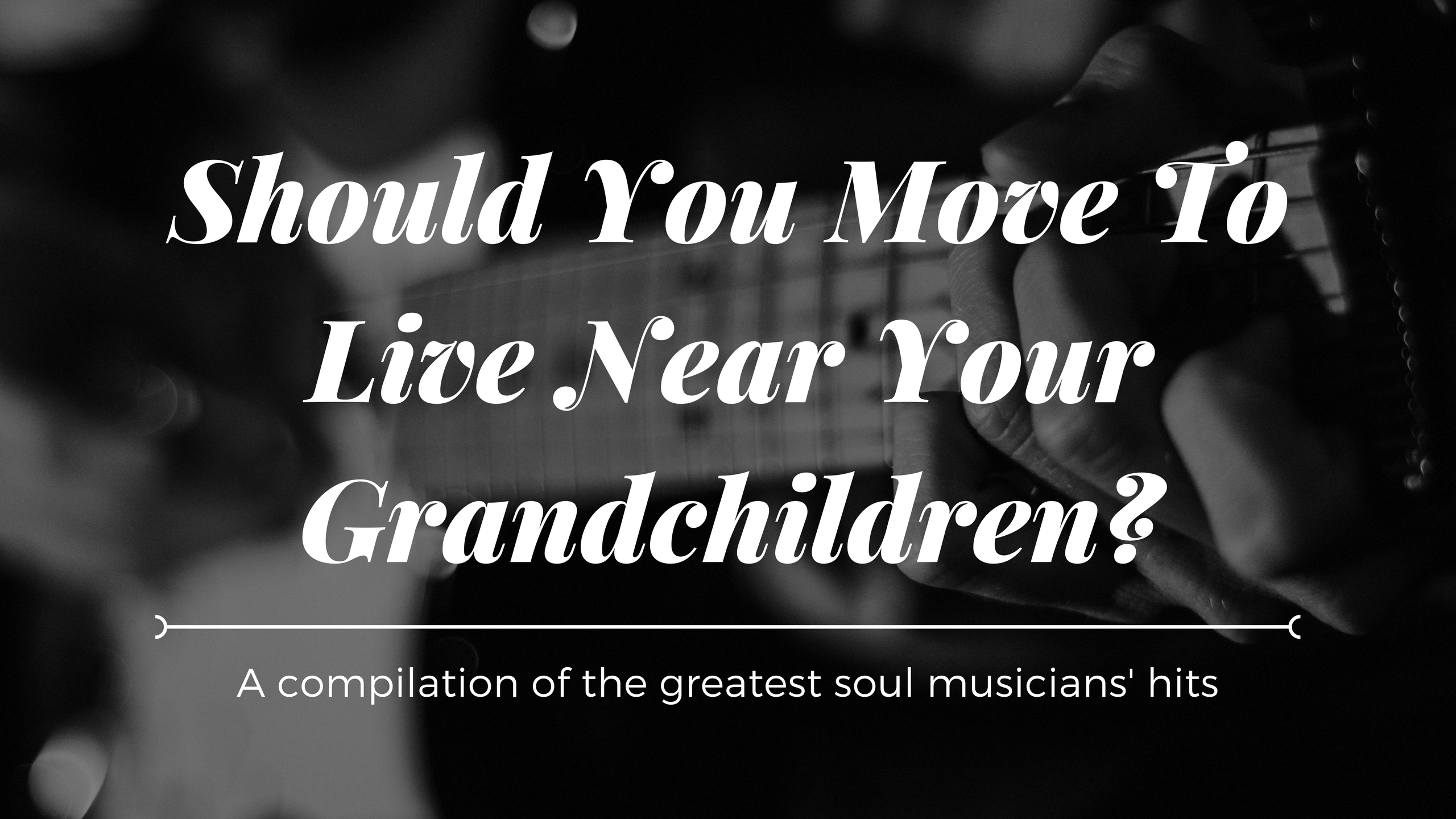 Live Near Your Grandchildren