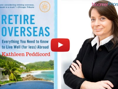 How to Retire Overseas: Everything You Need to Know to Live Well — Kathleen Peddicord
