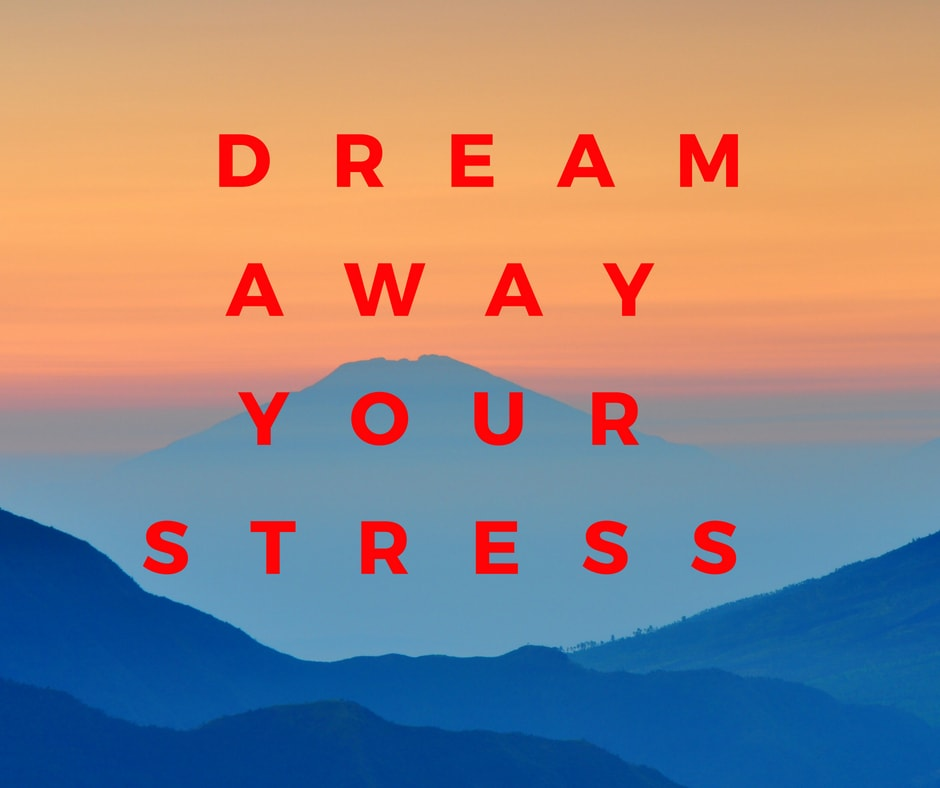 Dream Away Your Stress