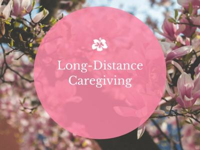 Building a Long-Distance Caregiving Network
