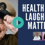 Health Is A Laughing Matter Show