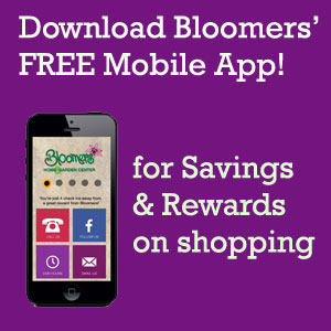 Download Mobile App - Bloomers Home and Garden Center