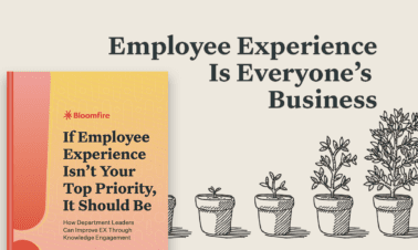 If Employee Experience Isn't Your Top Priority, It Should Be