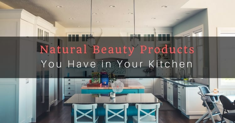 Natural Beauty Products You Have in Your Kitchen