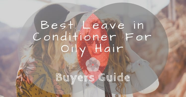 Best Leave in Conditioner For Oily Hair
