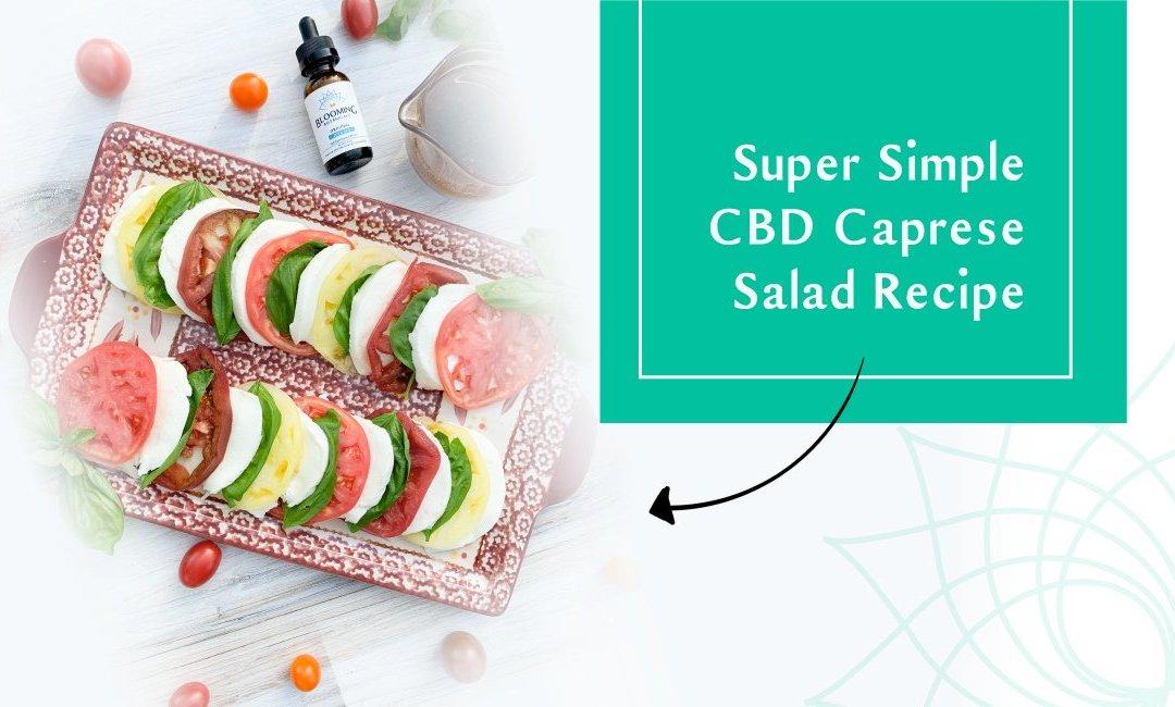Super Simple CBD Caprese Salad