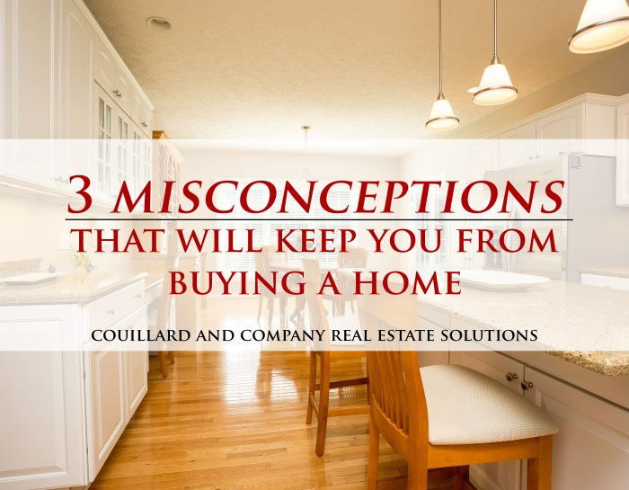 3 Misconceptions That Will Keep You From Buying a Home