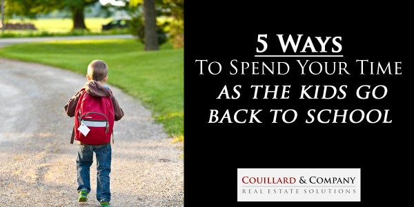 5 ways to spend your time as the kids go back to school