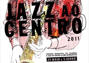 JAZZ AO CENTRO 2011 ENCONTROS INTERNACIONAIS DE JAZZ DE COIMBRA 20110525101709 jazzaocentro tg