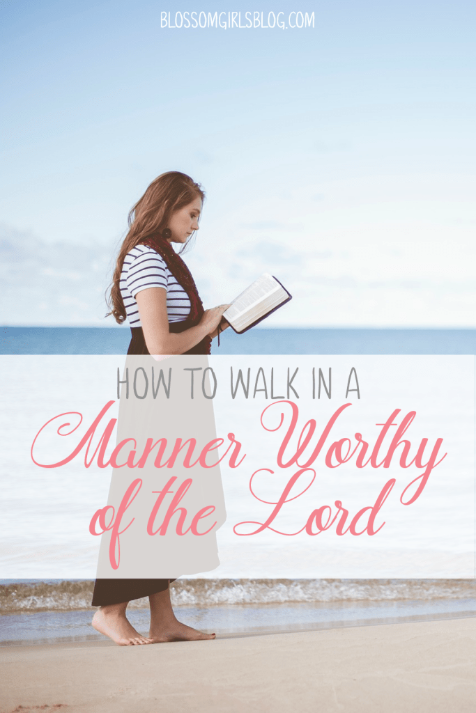How to Walk in a Manner Worthy of the Lord - Really makes you think about your relationship with God and how to make it better.
